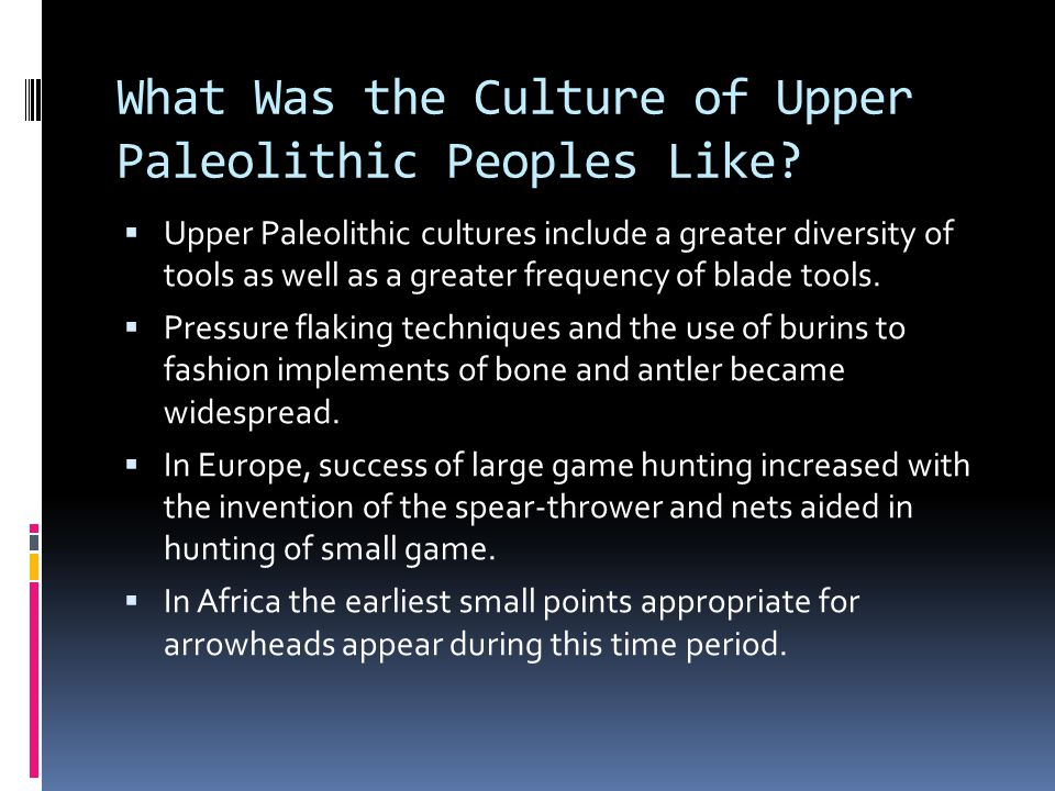 What Was the Culture of Upper Paleolithic Peoples Like