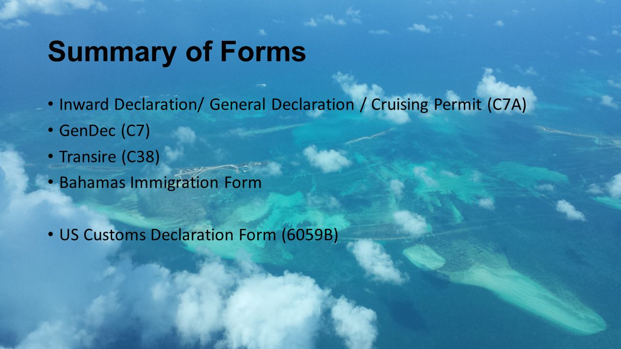 Summary of Forms Inward Declaration/ General Declaration / Cruising Permit (C7A) GenDec (C7) Transire (C38)