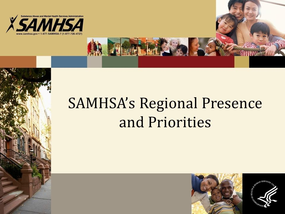 SAMHSA's Regional Presence and Priorities