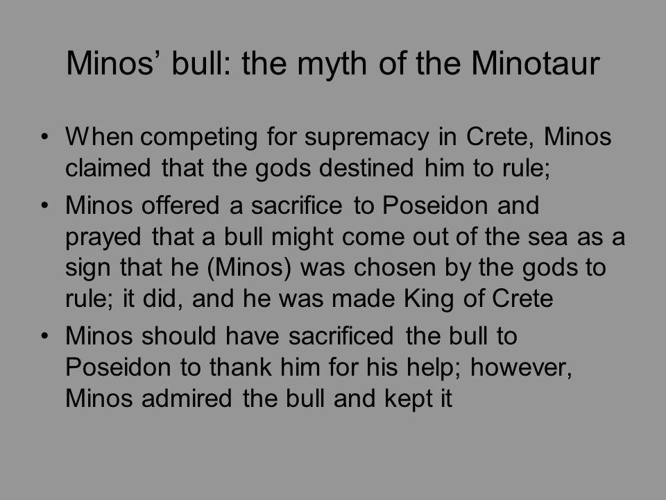 Minos' bull: the myth of the Minotaur