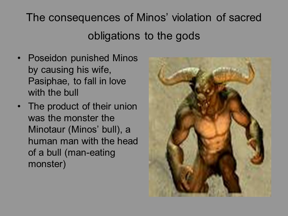 The consequences of Minos' violation of sacred obligations to the gods