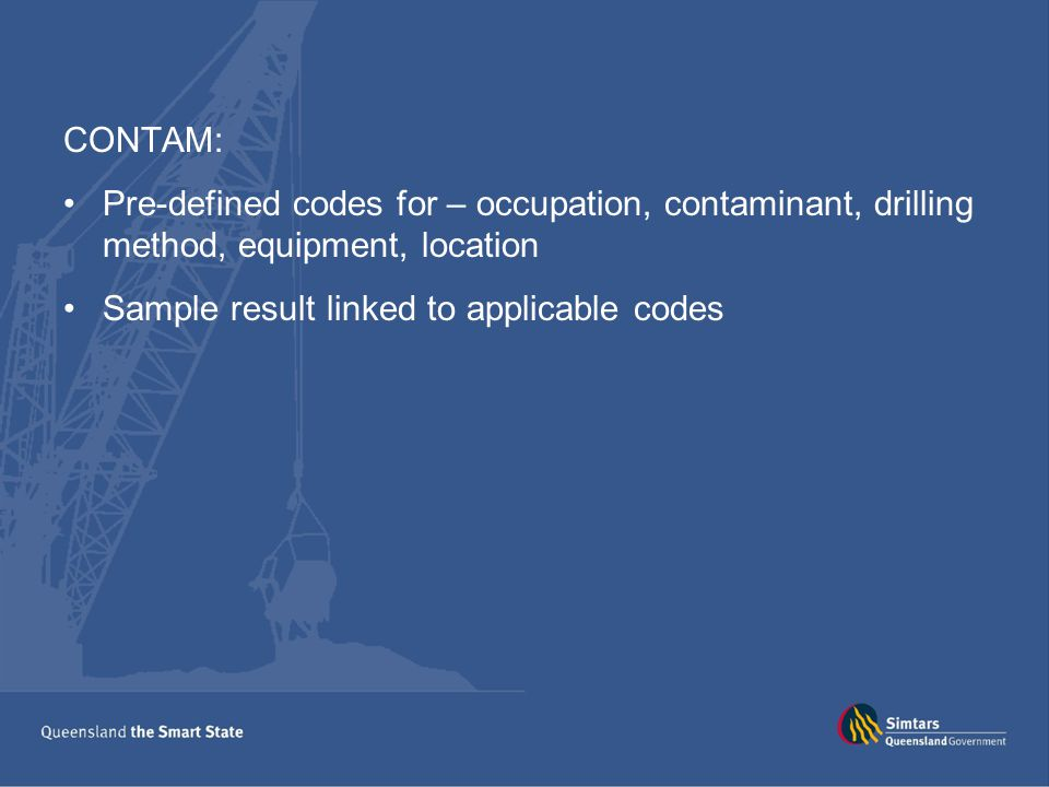 CONTAM: Pre-defined codes for – occupation, contaminant, drilling method, equipment, location.