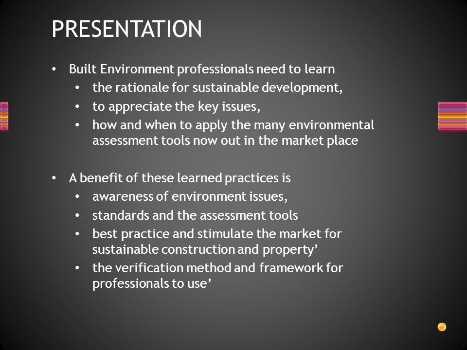 PRESENTATION Built Environment professionals need to learn