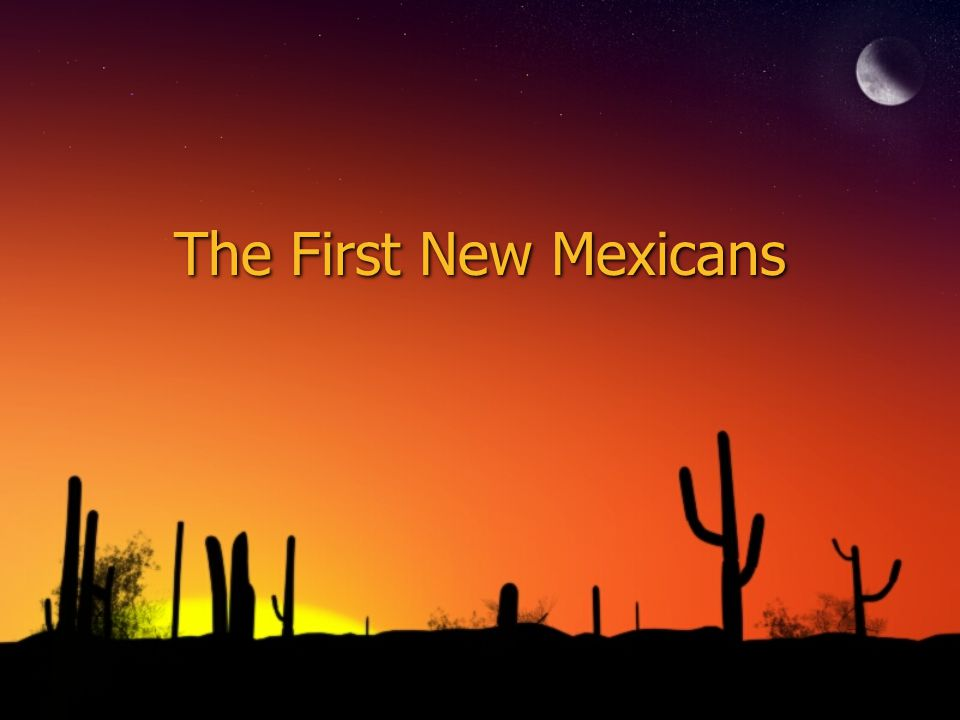 The First New Mexicans