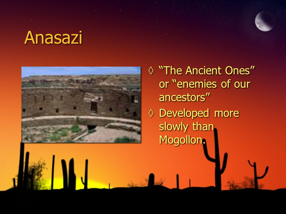 Anasazi The Ancient Ones or enemies of our ancestors