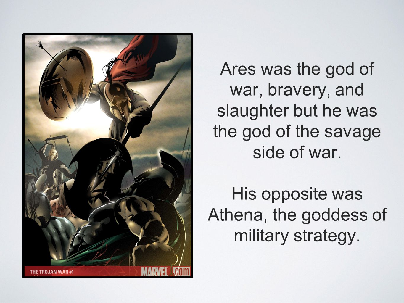 His opposite was Athena, the goddess of military strategy.