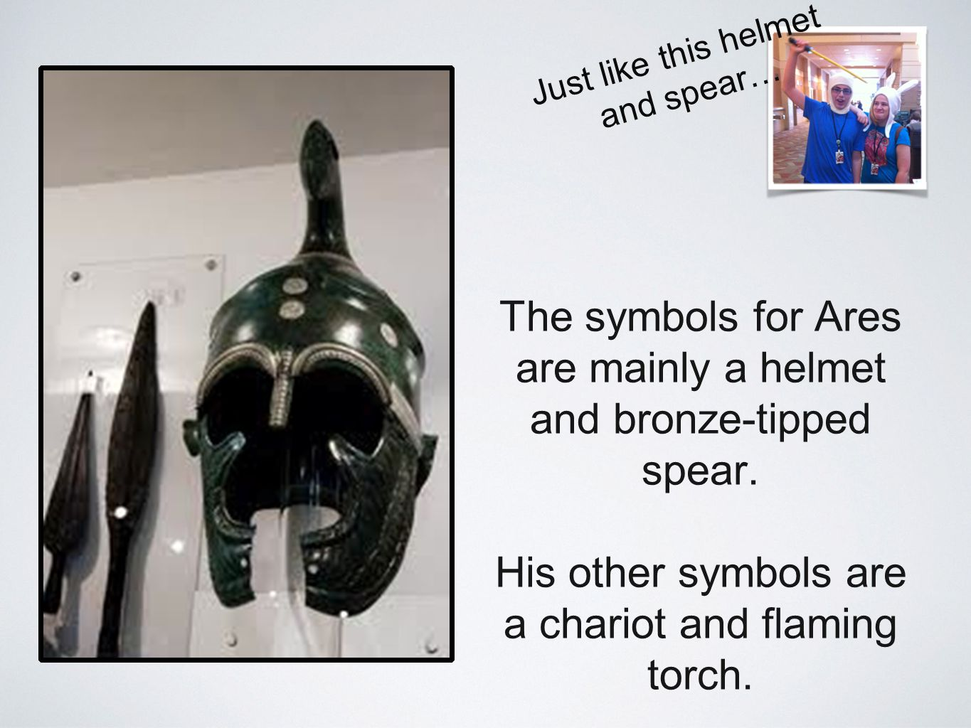 The symbols for Ares are mainly a helmet and bronze-tipped spear.