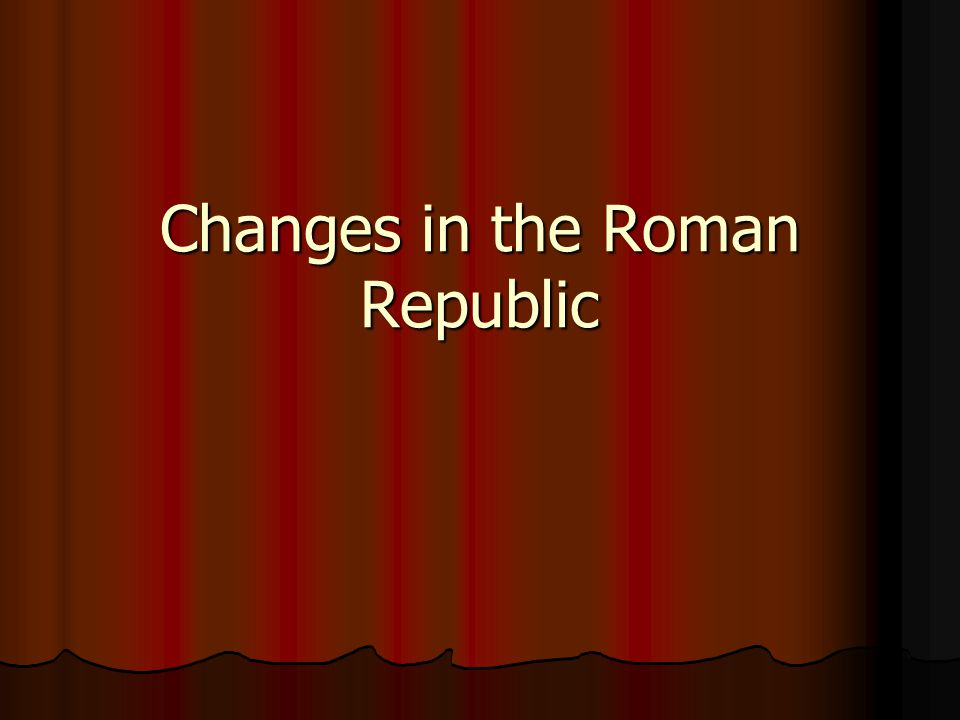 Changes in the Roman Republic