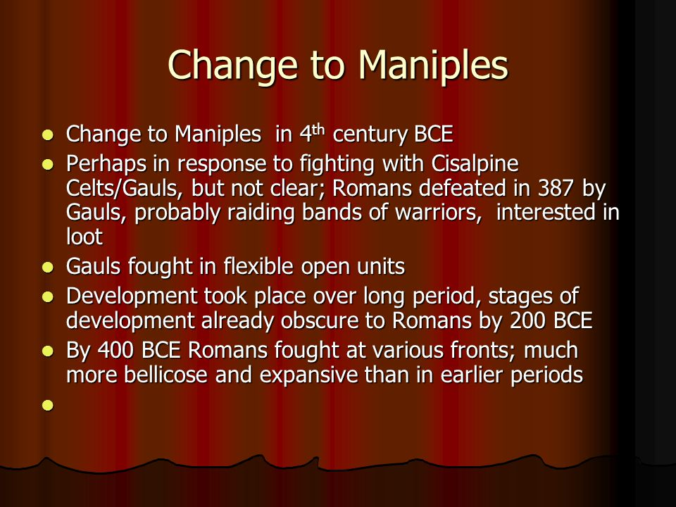Change to Maniples Change to Maniples in 4th century BCE