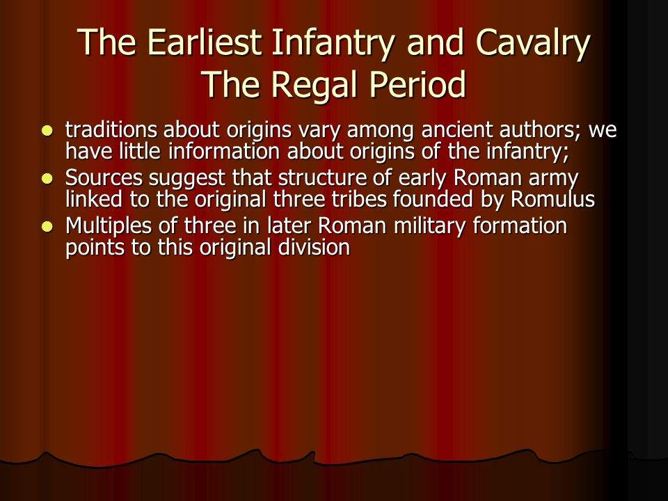 The Earliest Infantry and Cavalry The Regal Period
