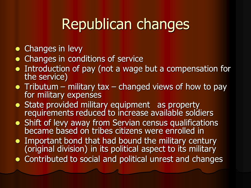 Republican changes Changes in levy Changes in conditions of service