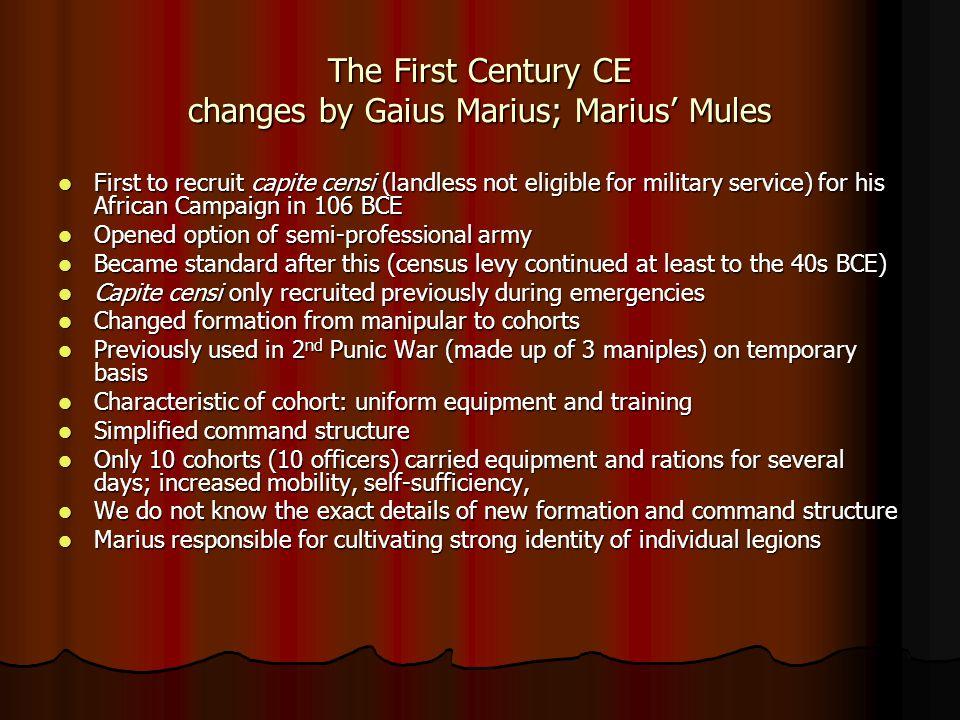 The First Century CE changes by Gaius Marius; Marius' Mules