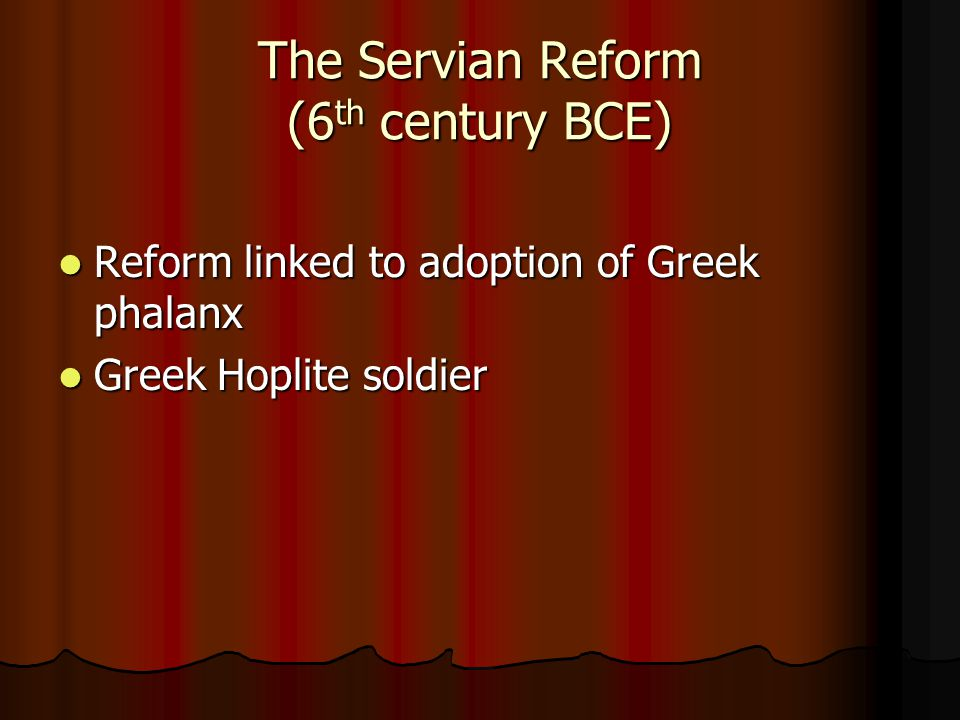 The Servian Reform (6th century BCE)