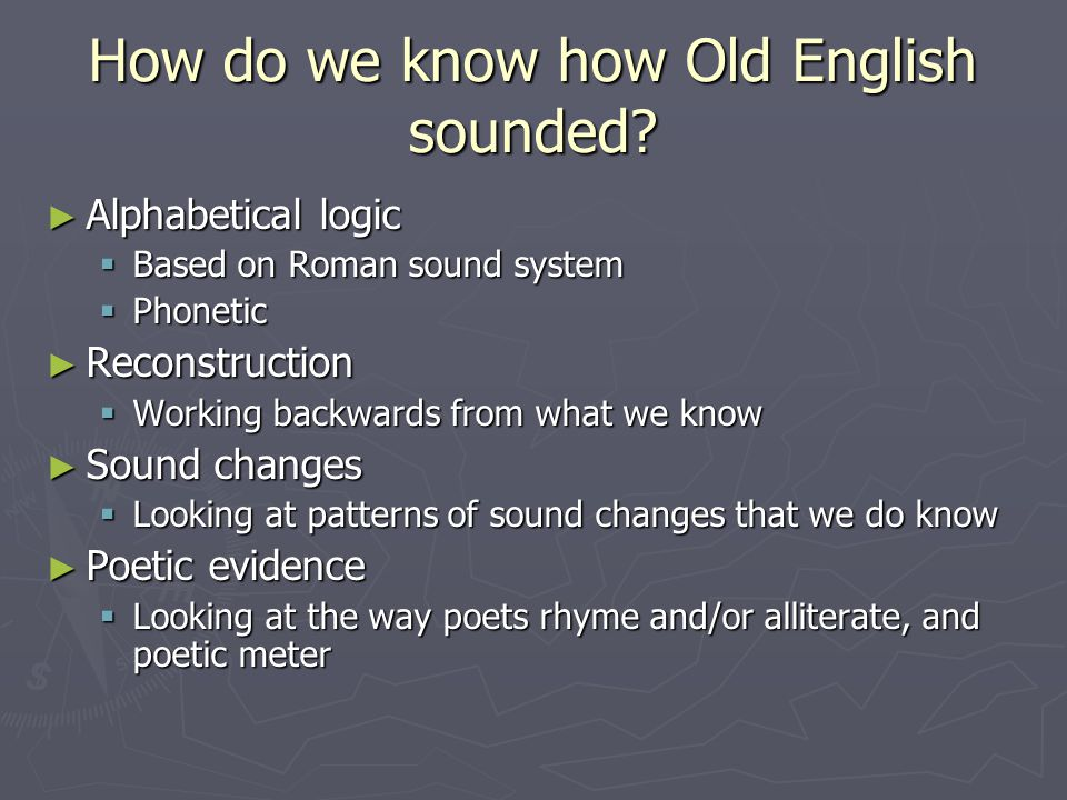 How do we know how Old English sounded