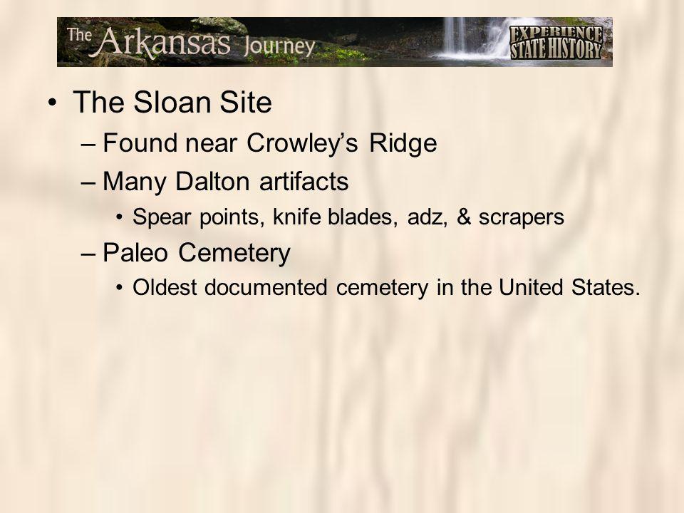 The Sloan Site Found near Crowley's Ridge Many Dalton artifacts