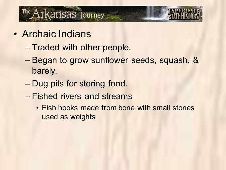 Archaic Indians Traded with other people.