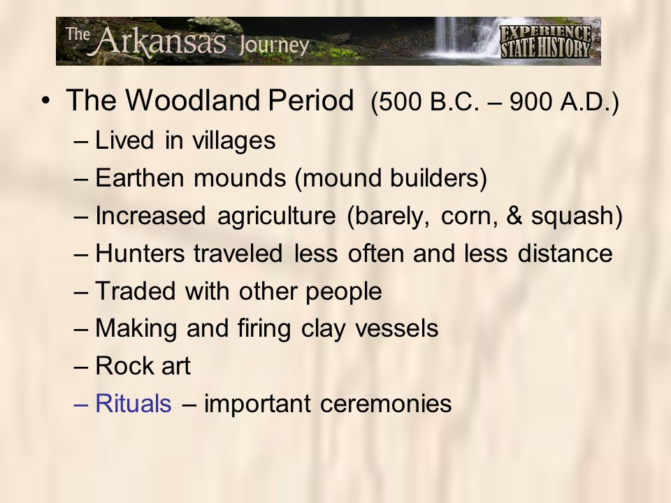 The Woodland Period (500 B.C. – 900 A.D.)