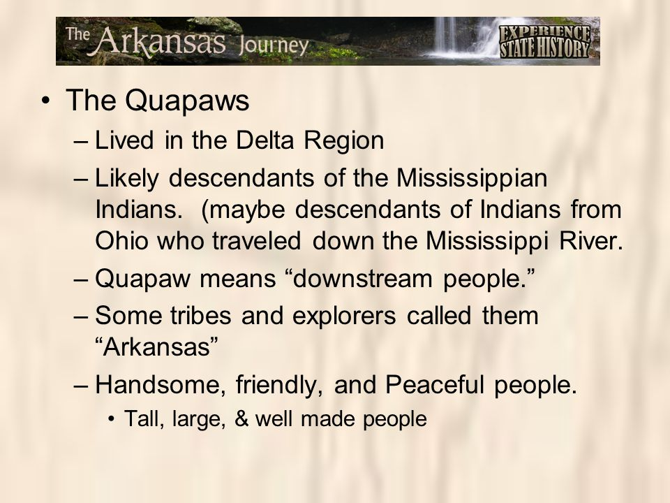 The Quapaws Lived in the Delta Region