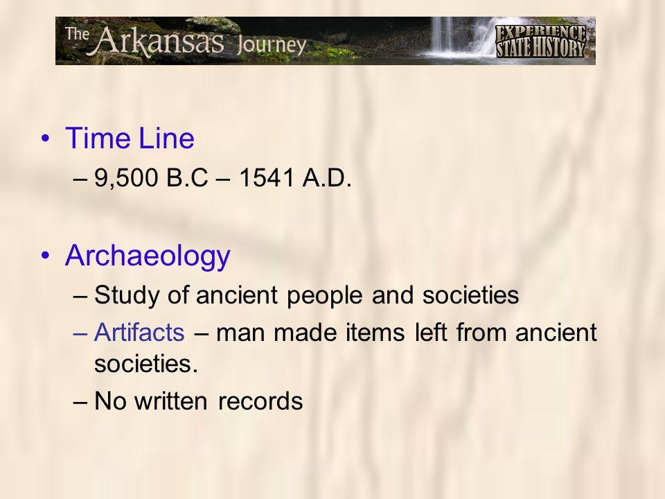 Time Line Archaeology 9,500 B.C – 1541 A.D.