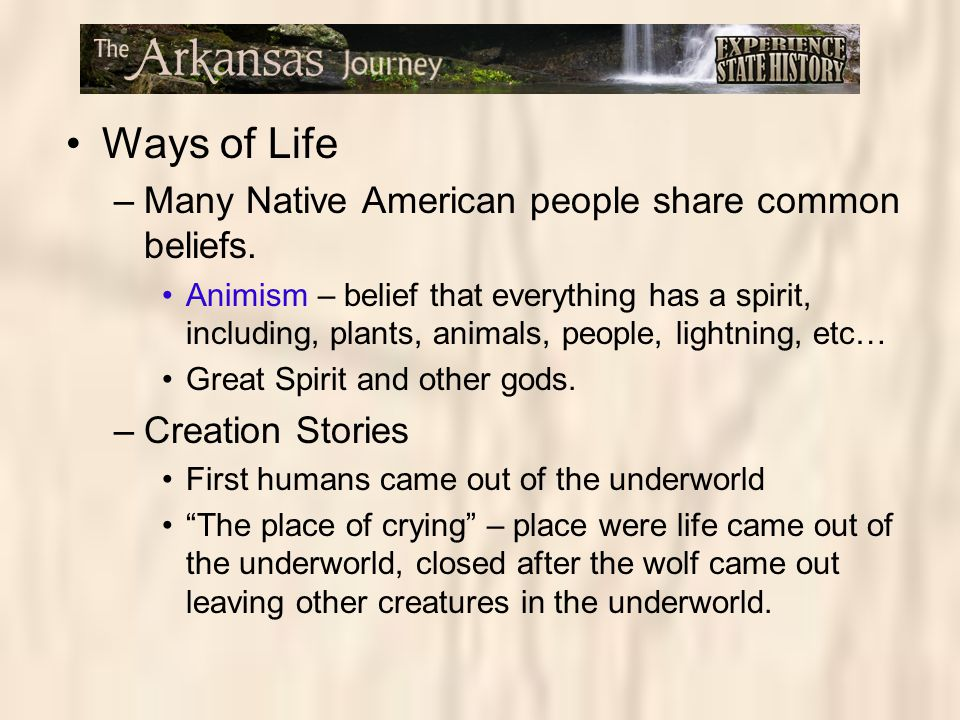 Ways of Life Many Native American people share common beliefs.
