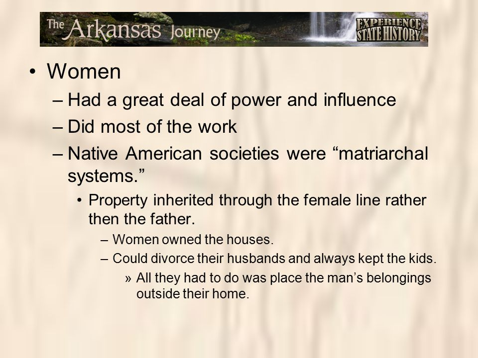 Women Had a great deal of power and influence Did most of the work