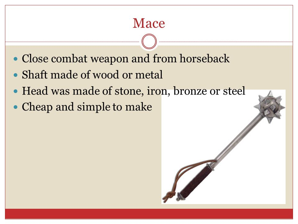 Mace Close combat weapon and from horseback