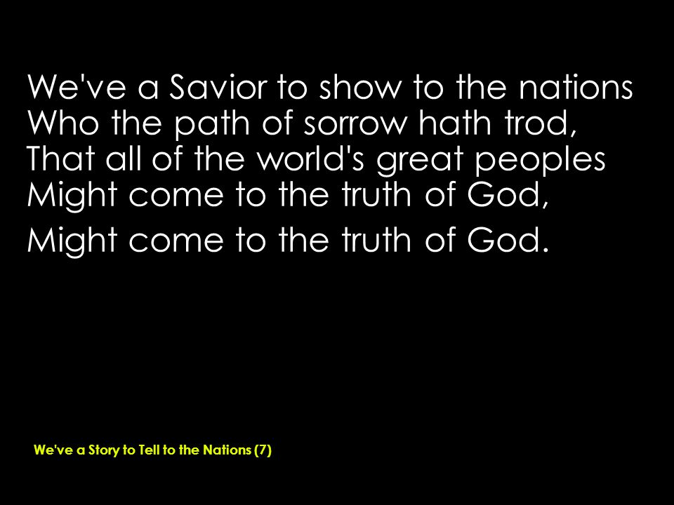 We ve a Savior to show to the nations