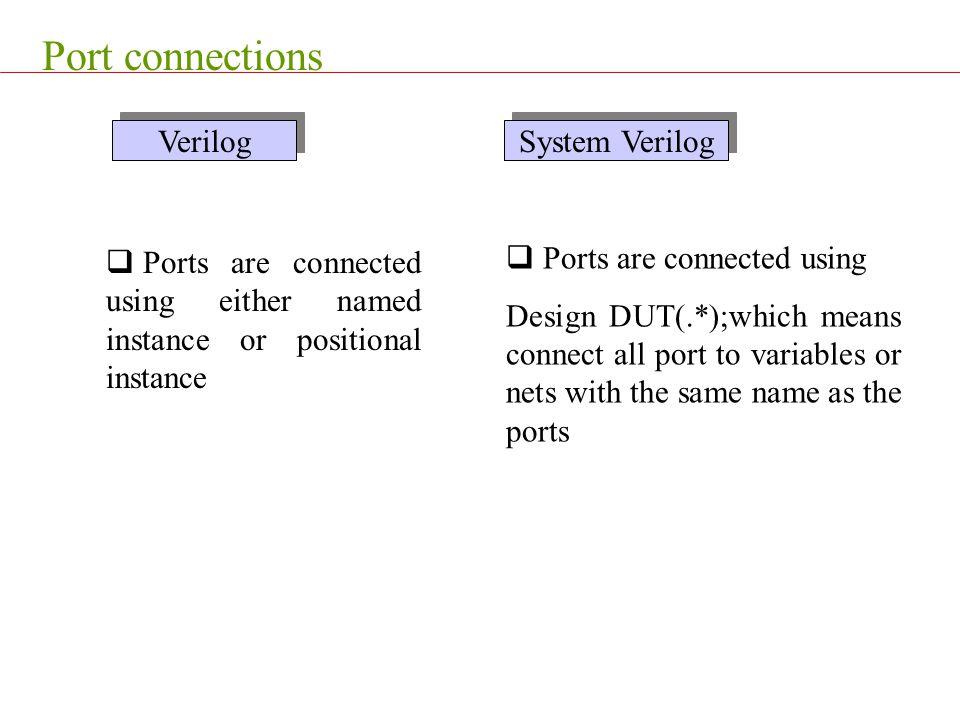 Port connections Verilog System Verilog