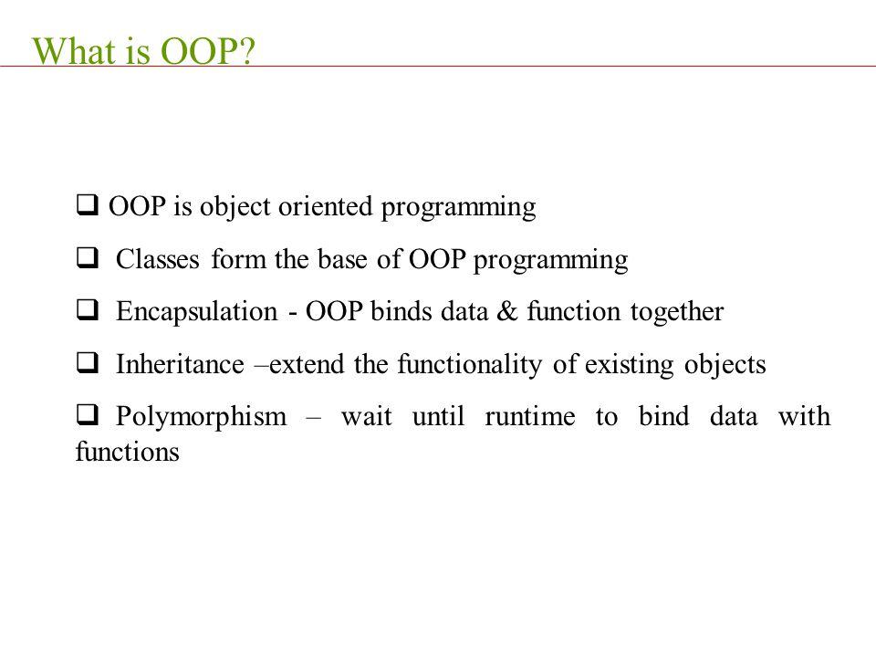 What is OOP OOP is object oriented programming