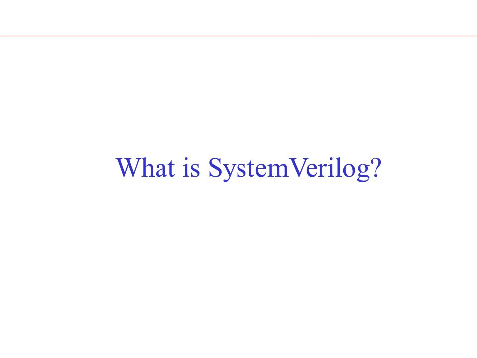 What is SystemVerilog