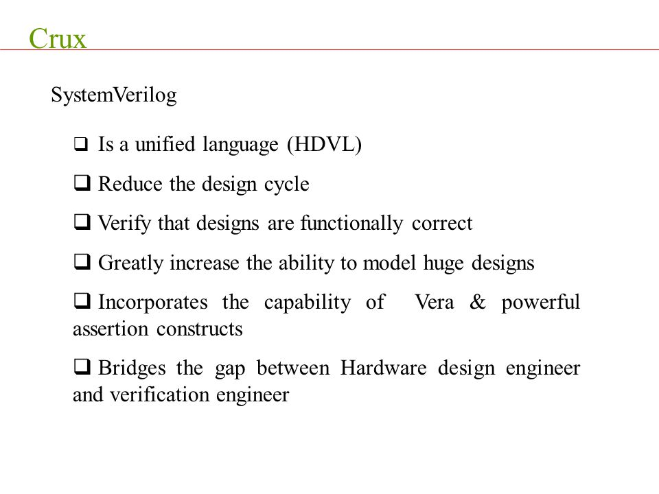 Crux SystemVerilog Reduce the design cycle
