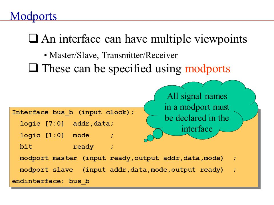 All signal names in a modport must be declared in the interface