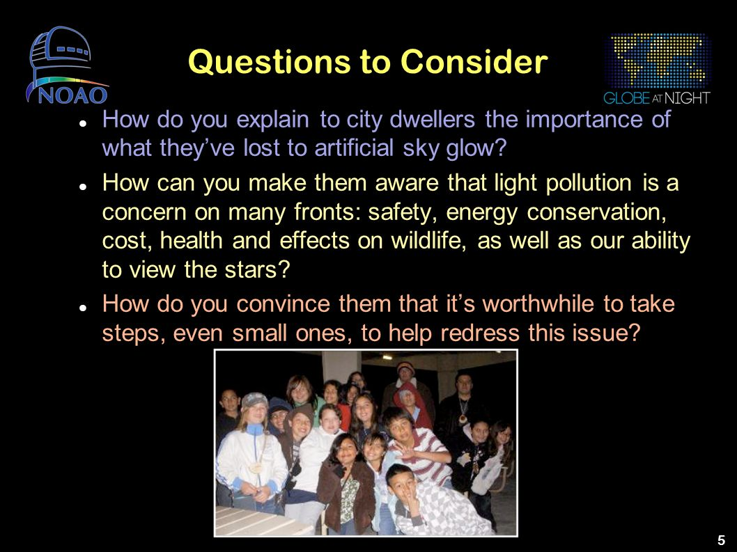 Questions to Consider How do you explain to city dwellers the importance of what they've lost to artificial sky glow
