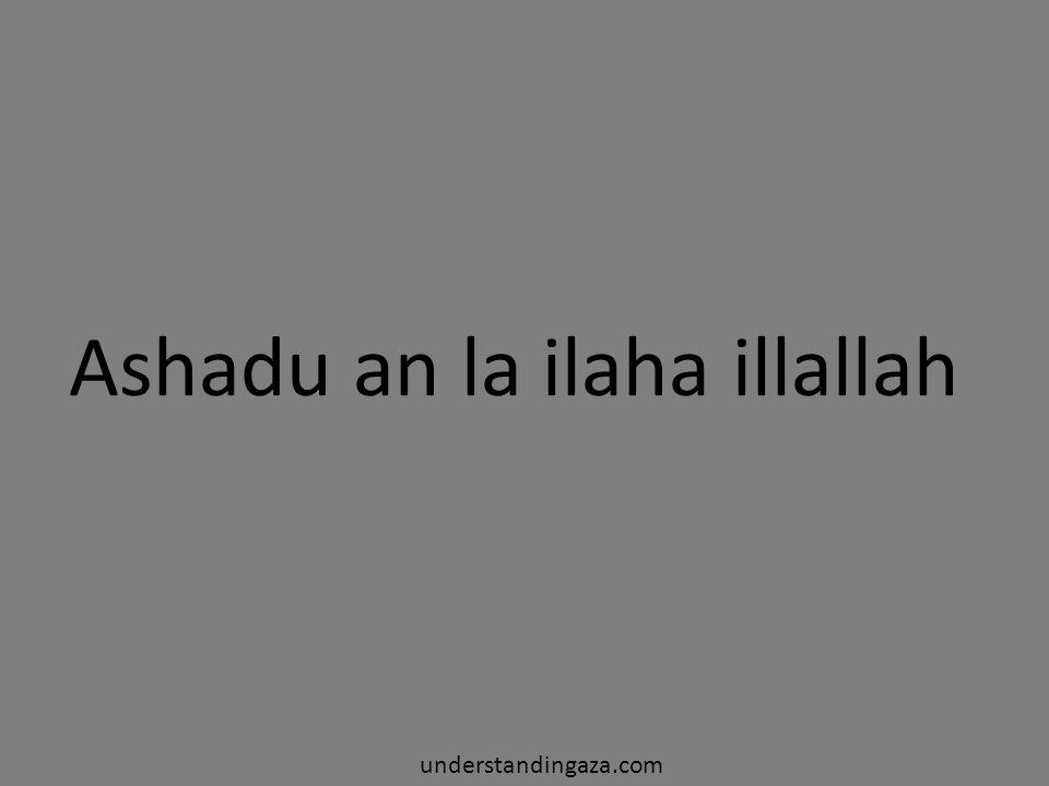 Ashadu an la ilaha illallah