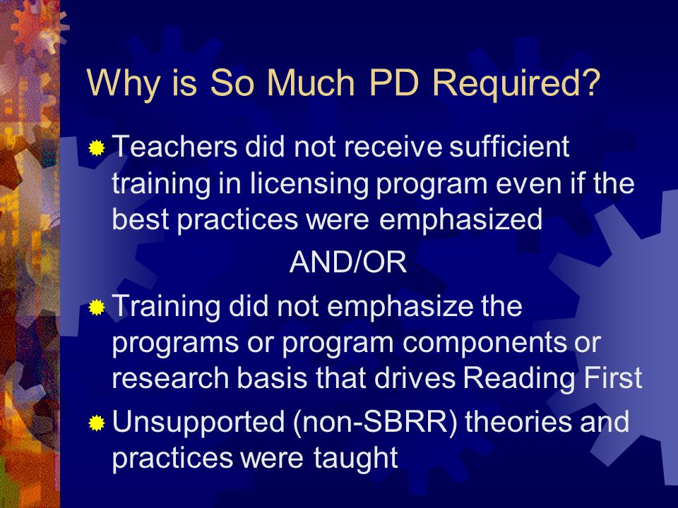 Why is So Much PD Required