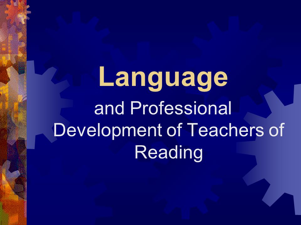 and Professional Development of Teachers of Reading