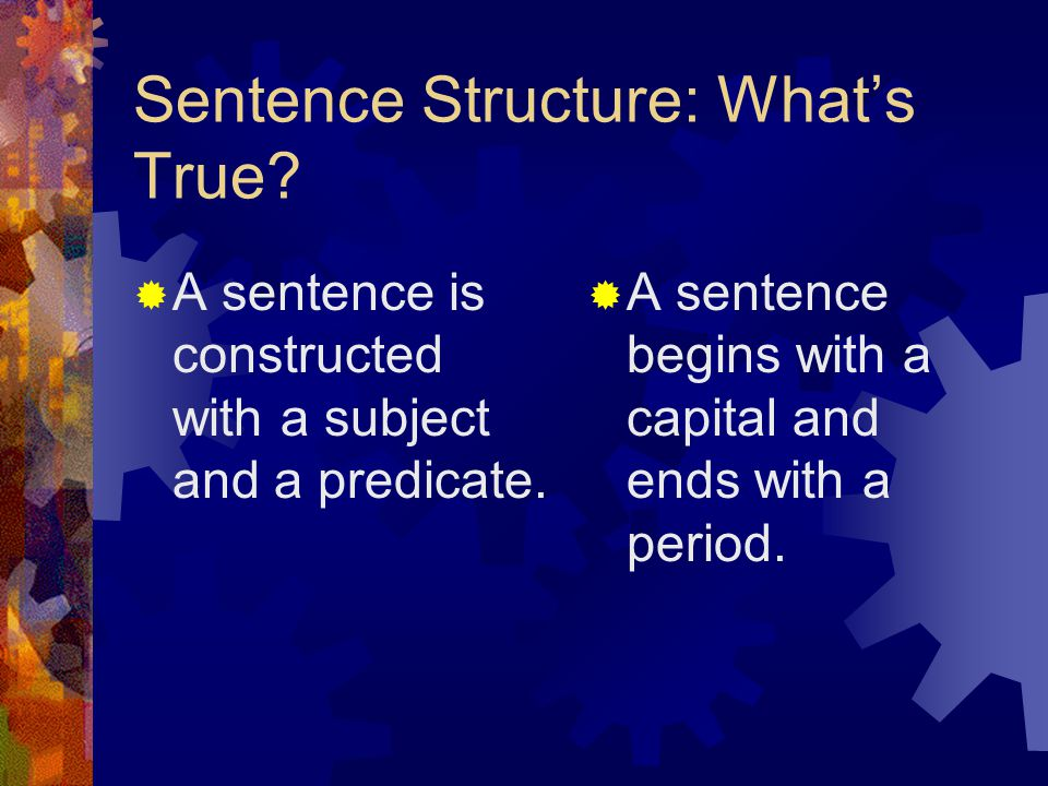 Sentence Structure: What's True