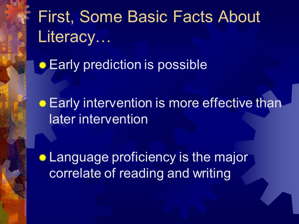 First, Some Basic Facts About Literacy…