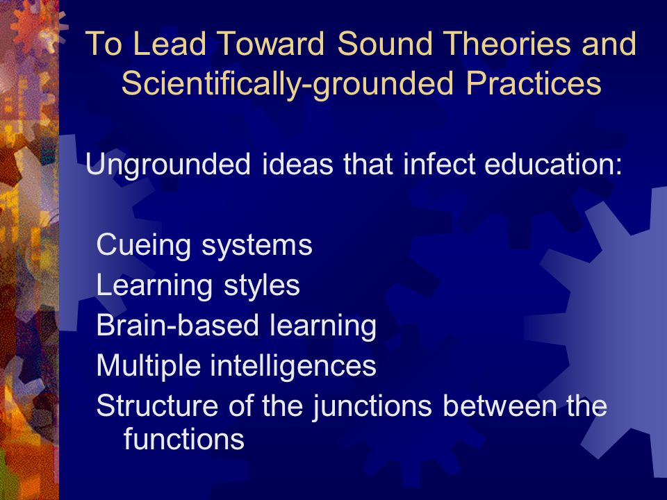 To Lead Toward Sound Theories and Scientifically-grounded Practices