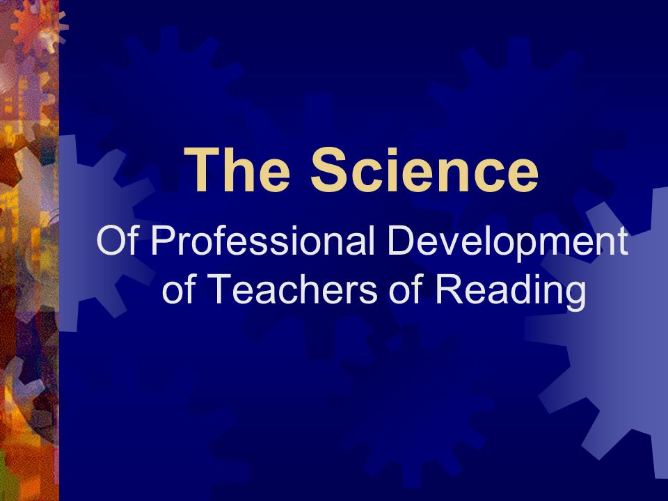 Of Professional Development of Teachers of Reading