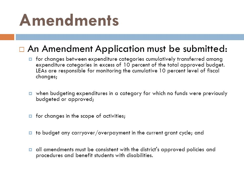 Amendments An Amendment Application must be submitted:
