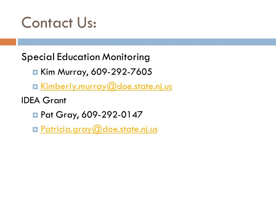 Contact Us: Special Education Monitoring Kim Murray, 609-292-7605