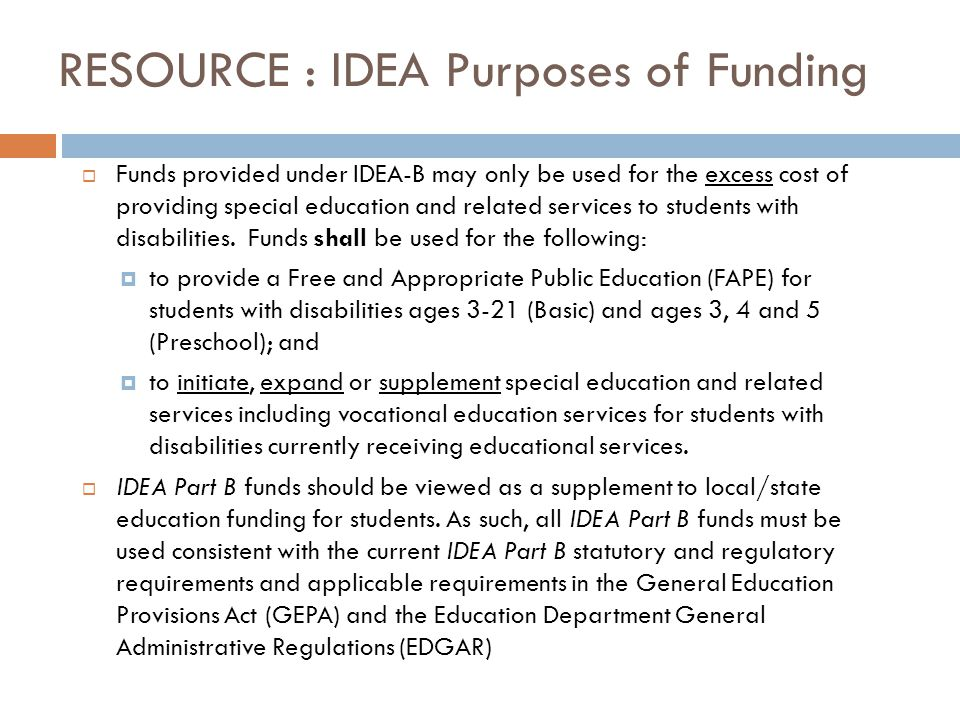 RESOURCE : IDEA Purposes of Funding