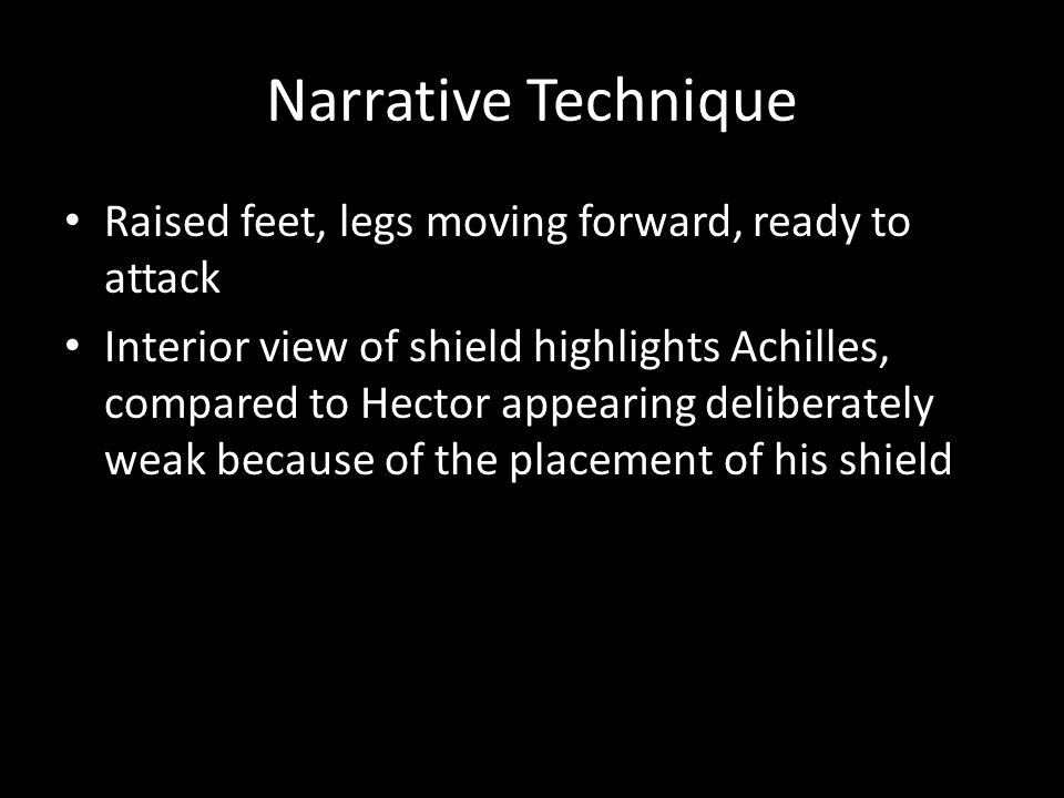 Narrative Technique Raised feet, legs moving forward, ready to attack