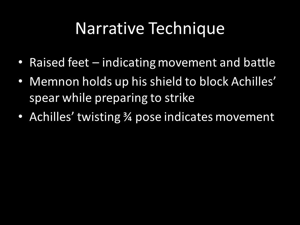 Narrative Technique Raised feet – indicating movement and battle