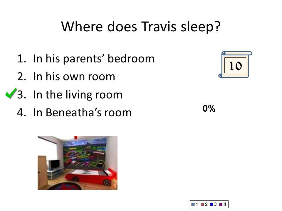 Where does Travis sleep