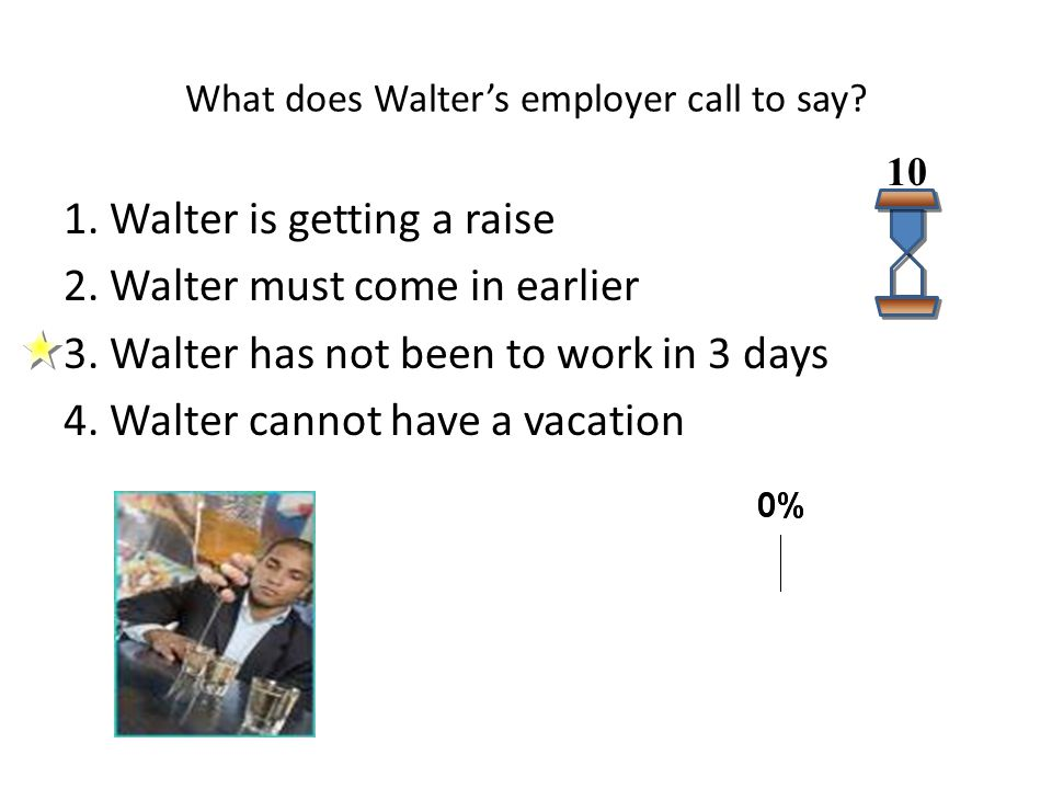 What does Walter's employer call to say