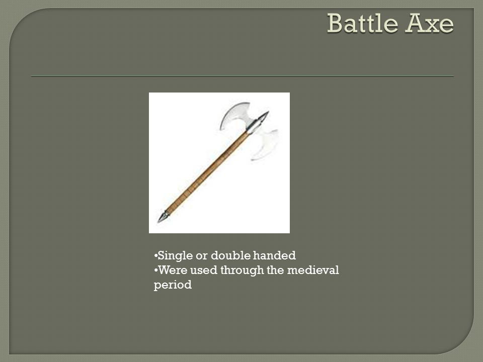 Battle Axe Single or double handed