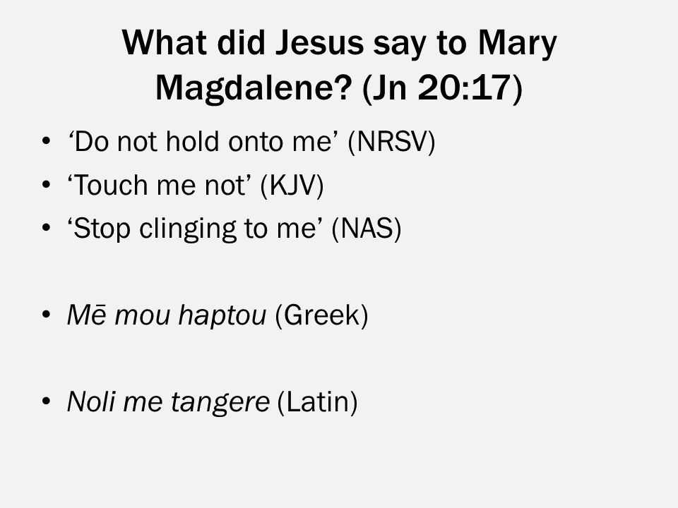What did Jesus say to Mary Magdalene (Jn 20:17)
