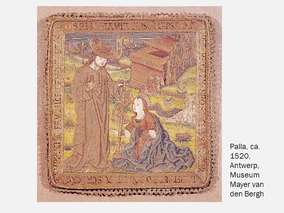 Palla, ca. 1520, Antwerp, Museum Mayer van den Bergh